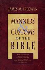 Manners and Customs of the Bible by James M. Freeman. New. Paperback