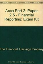 Acca Part 2: Paper 2.5 - Financial Reportin... by The Financial Traini Paperback
