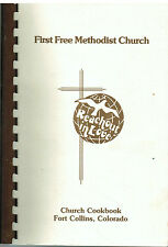FORT COLLINS CO VINTAGE *FIRST FREE METHODIST CHURCH COOKBOOK *REACH OUT IN LOVE