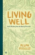 Living Well: God's Wisdom from the Book of Proverbs (Paperback or Softback)