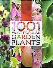 1001 Garden Plants and Flowers: Tips and Ideas For