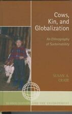 Cows, Kin, and Globalization: An Ethnography of Sustainability: By Crate, Sus...