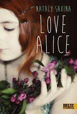 Love Alice von Nataly Elisabeth Savina (2013, Klappenbroschur)