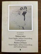 Witkiewicz J. S.: Painters of Dance Ernst Oppler Arthur Grunenberg Ludwig Kainer