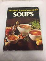 WONDERFUL WAYS TO PREPARE SOUPS  BY JO  ANN SHIRLEY Vintage