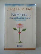 Parle-Moi - J'ai Des Choses À Te Dire Jacques Salomé