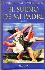 El Sueno De Mi Padre by Sonia Gonzalez - (Spanish Edition) Binding – 1998