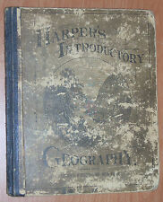HARPER'S INTRODUCTORY GEOGRAPHY1884 maps/illustrations, rare, Children's, hdbk