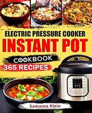 Instant Pot Cookbook: 365 Recipes for your Electric Pressure Cooker Instant Pot: