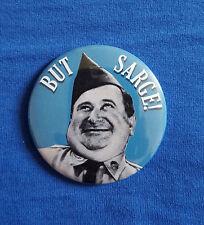 Private Doberman, but Sarge! (Sgt Bilko) - Large Button Badge - 58mm diameter