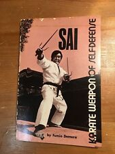 SAI - Karate Weapon of Self-Defense by Fumio Demura