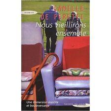 Nous vieillirons ensemble.Camille De PERETTI.Succes du livre  P004