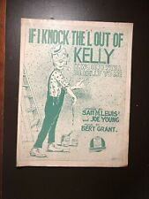 "If I Knock the 'L"" Out of Kelly It would Still be Kelly Irish Sheet Music (1916)"