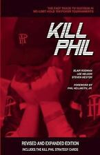 Kill Phil : The Fast Track to Success in No-Limit Hold 'em Poker Tournaments by
