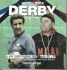C'era una volta il Derby di Milano=Le più belle immagini degli anni 60 e 70=
