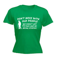 Womens Funny T Shirt Dont Mess With Old People Birthday Joke tee Gift T-SHIRT
