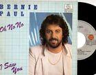 BERNIE PAUL disco 45 giri MADE in ITALY Oh no no + I saw you STAMPA ITALIANA