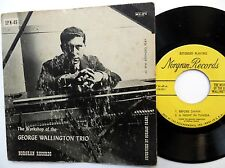 """GEORGE WALLINGTON TRIO The Workshop Of The EP 7"""" w/ pic sleeve   c1219"""