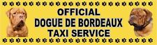 DOGUE DE BORDEAUX OFFICIAL TAXI SERVICE Dog Car Sticker  By Starprint