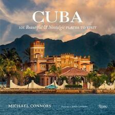 Cuba: 101 Beautiful and Nostalgic Places to Visit (Hardback or Cased Book)