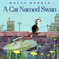 Cat Named Swan by Hobbie, Holly, NEW Book, FREE & Fast Delivery, (Hardcover)