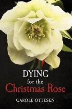 Dying for the Christmas Rose, Ottesen, Carole, Excellent Book