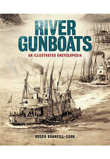 River Gunboats: An Illustrated Encyclopaedia by Roger Branfill-Cook (Hardback, 2017)