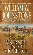 Journey into Violence (The Kerrigans A Texas Dynasty) by William W. Johnstone, J