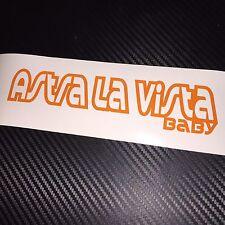 ORANGE Astra La Vista Baby Car Sticker Decal Funny Vauxhall Opel VXR OPC Sri GTC