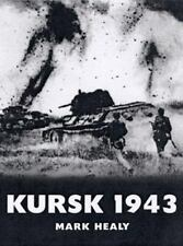 New Osprey  Kursk 1943 by Mark Healy (2000, Paperback)