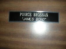PIERCE BROSNAN (JAMES BOND) ENGRAVED NAMEPLATE FOR PHOTO/DISPLAY/POSTER