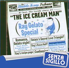 "RAY GELATO  "" THE ICE CREAM MAN "" CD NUOVO  IRD 2001 SCOOP RECORDS"