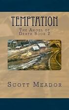 The Angel of Death: Temptation : The Angel of Death Book 2 by Scott Meador...