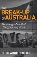 The Breakup of Australia: the Real Agenda Behind Aboriginal Recognition
