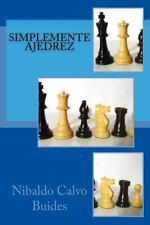 Simplemente Ajedrez by Nibaldo Calvo Buides (2013, Paperback)