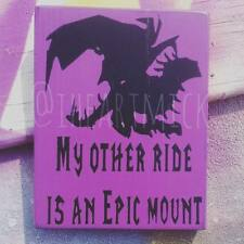 World Of Warcraft Inspired My Other Ride is an Epic Mount 5 x 7 Inch Wood Sign