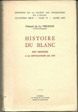 Histoire du BLANC, des Origines à Révolution, Poitou Berry, La Véronèse le Blanc