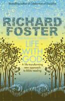 Life with God: A life-transforming new approach to Bibe reading, Richard Foster,