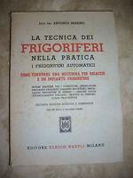 ANTONIO MARINO - LA TECNICA DEI FRIGORIFERI PRATICA - ED:HOEPLI - ANNO:1950 (NV)
