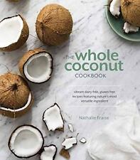 The Whole Coconut Cookbook Vibrant Dairy-Free, Gluten-Free Recipes NEW