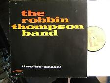 "THE ROBBIN THOMPSON BAND ""TWO B'S PLEASE"" LP"
