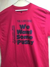 "2 Live Crew ""We Want Some Pussy Red t shirt black letters"