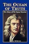 The Ocean of Truth : The Story of Sir Isaac Newton by Joyce McPherson (1997,...