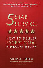 Five Star Service: How to Deliver Exceptional Customer Service, Heppell, Michael