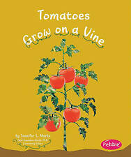Tomatoes Grow on a Vine (Pebble Books: How Fruits and Vegetables Grow), Mari C.