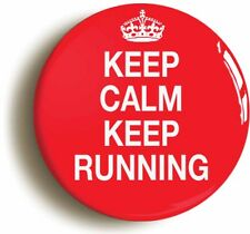 KEEP CALM KEEP RUNNING BADGE BUTTON PIN (Size is 1inch/25mm diameter) JOGGING
