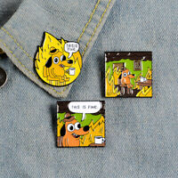 Fire THIS IS FINE Enamel Pins Cartoon Dog Brooch Lapel Pin Funny Animal Badge
