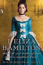 I, Eliza Hamilton by Scott, Susan Holloway