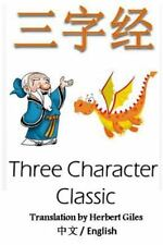 Three Character Classic: Bilingual Edition, English and Chinese : The Chinese...