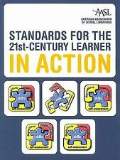 Standards for the 21st-Century Learner in Action by American Association of Sch